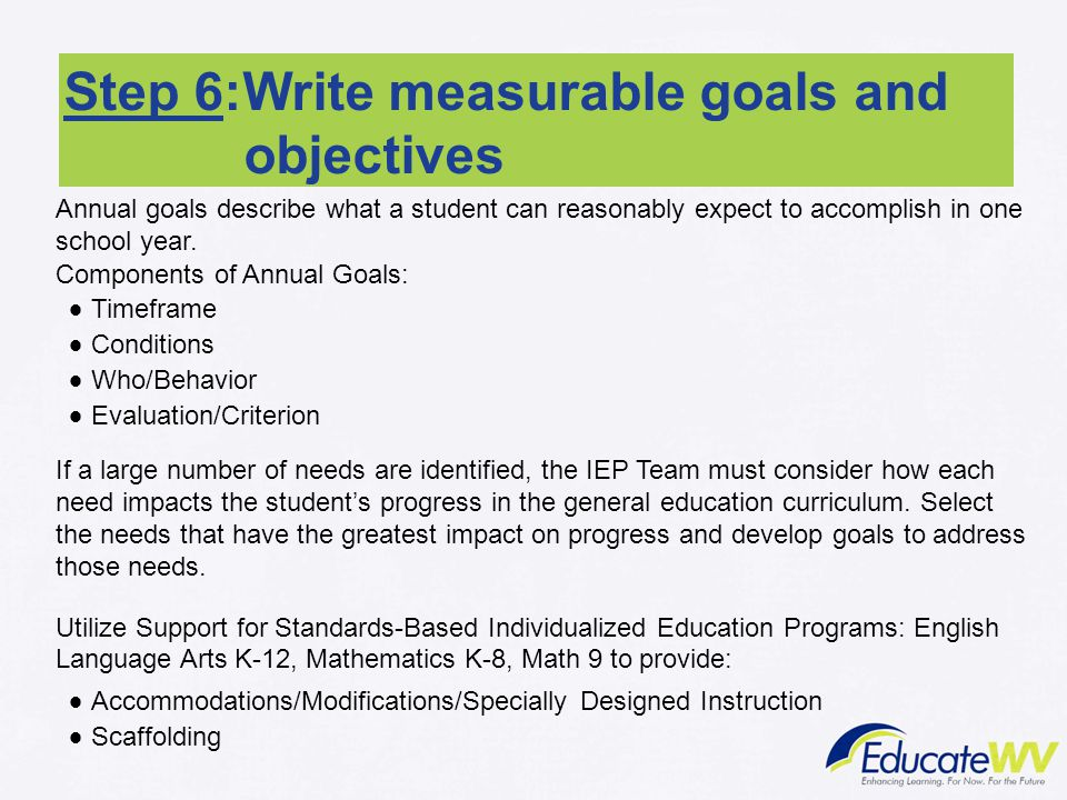Step 6:Write measurable goals and objectives