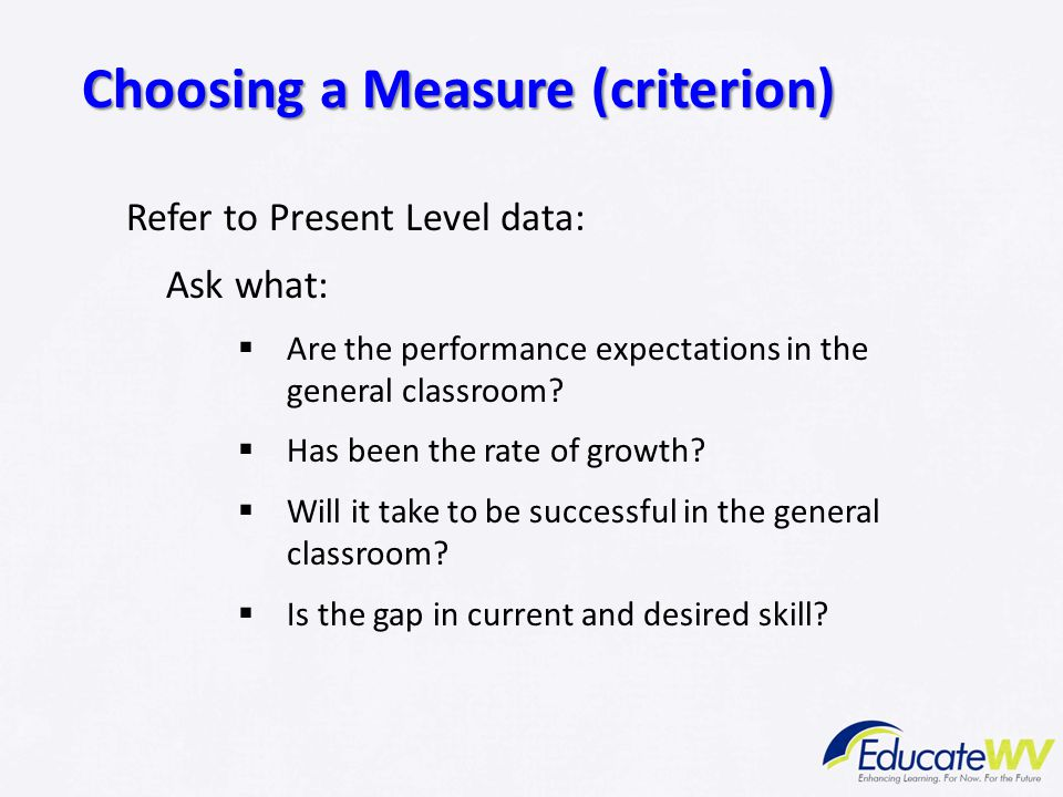 Choosing a Measure (criterion)