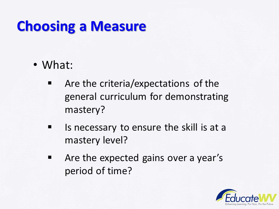 Choosing a Measure What: