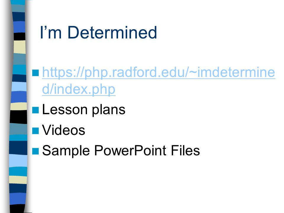 I'm Determined https://php.radford.edu/~imdetermined/index.php
