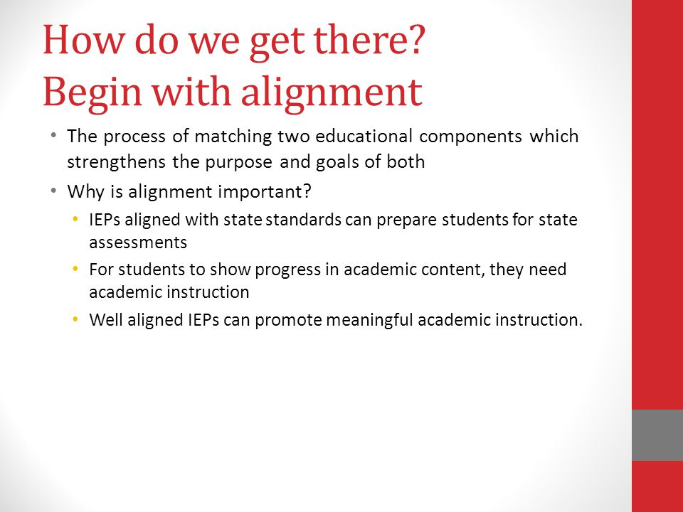 How do we get there Begin with alignment