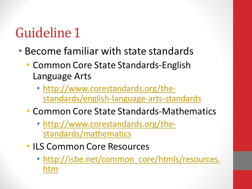 Guideline 1 Become familiar with state standards