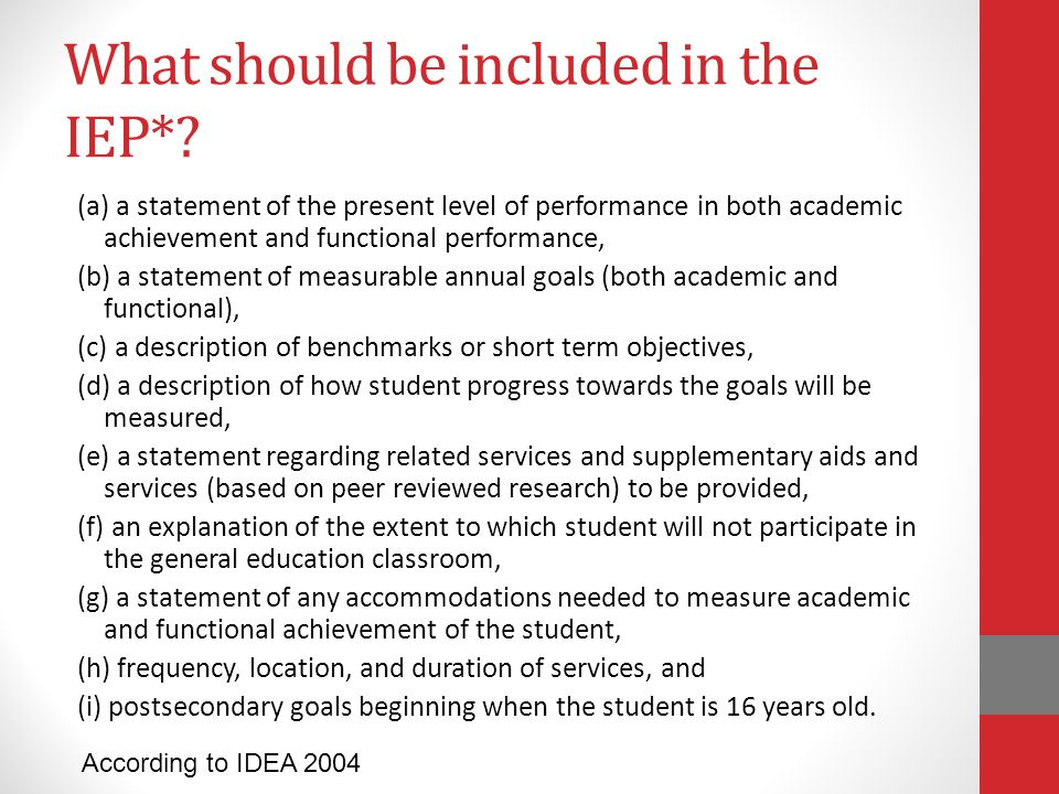 What should be included in the IEP*