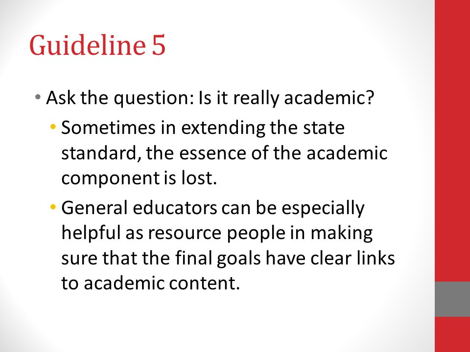 Guideline 5 Ask the question: Is it really academic