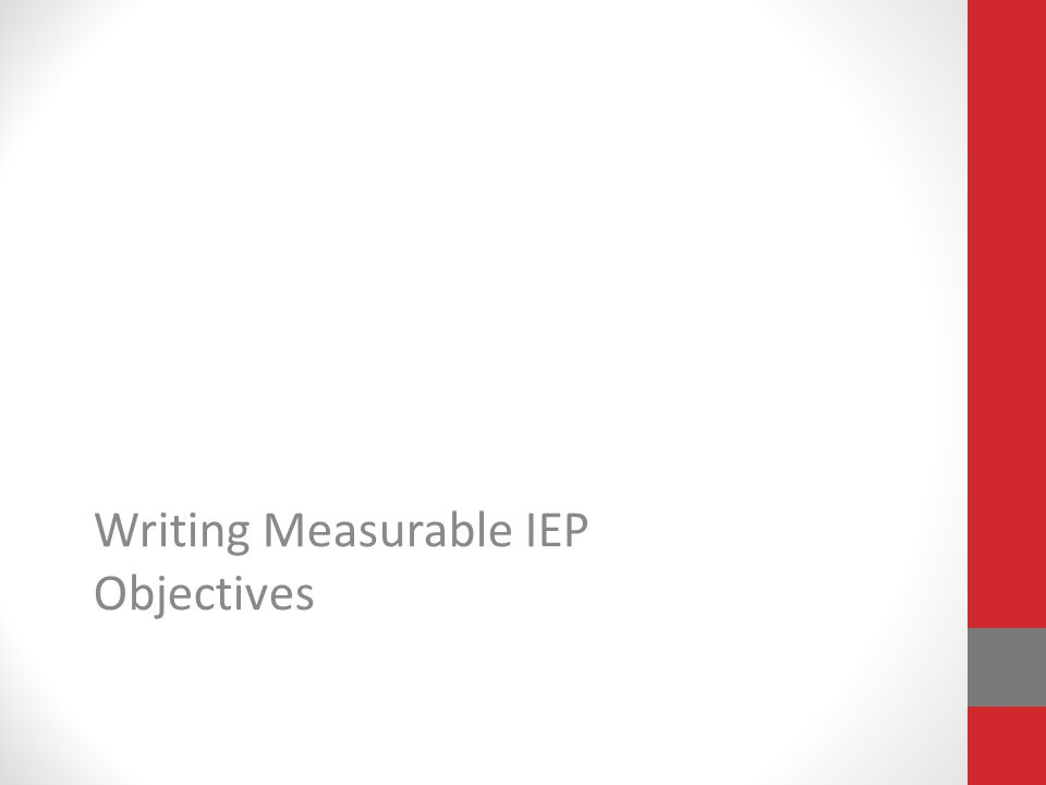 Writing Measurable IEP Objectives