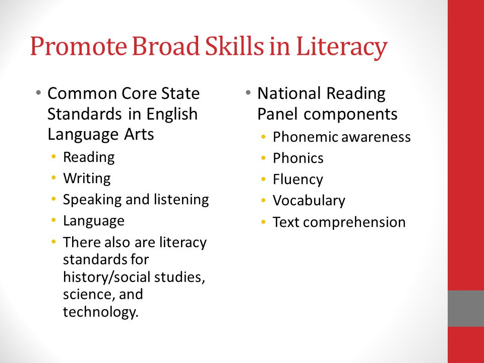 Promote Broad Skills in Literacy