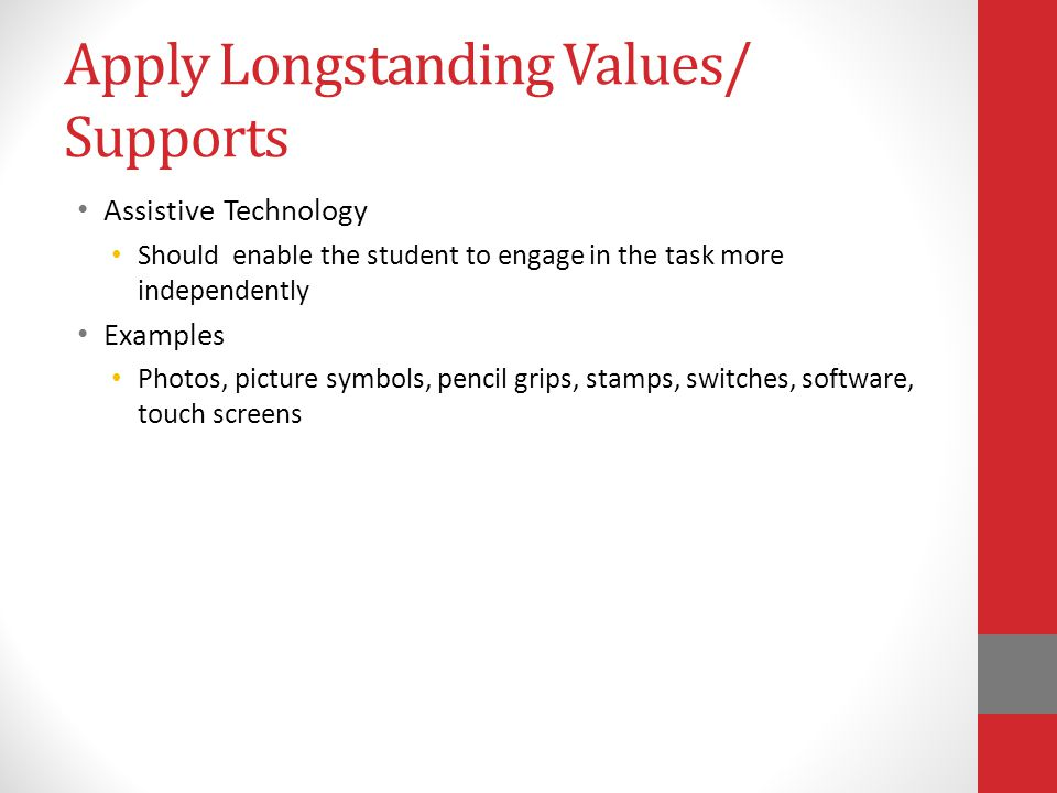 Apply Longstanding Values/ Supports
