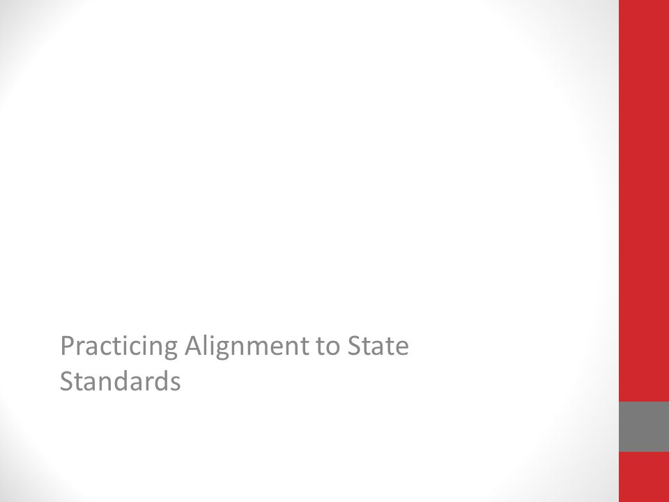 Practicing Alignment to State Standards