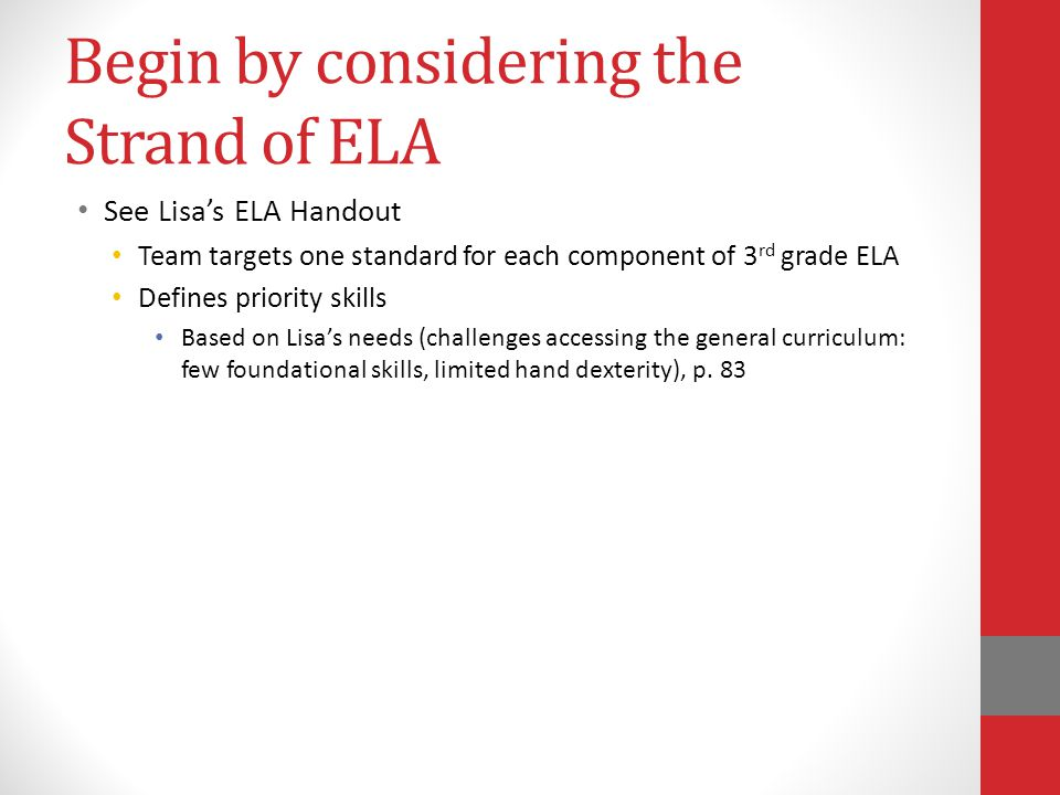 Begin by considering the Strand of ELA