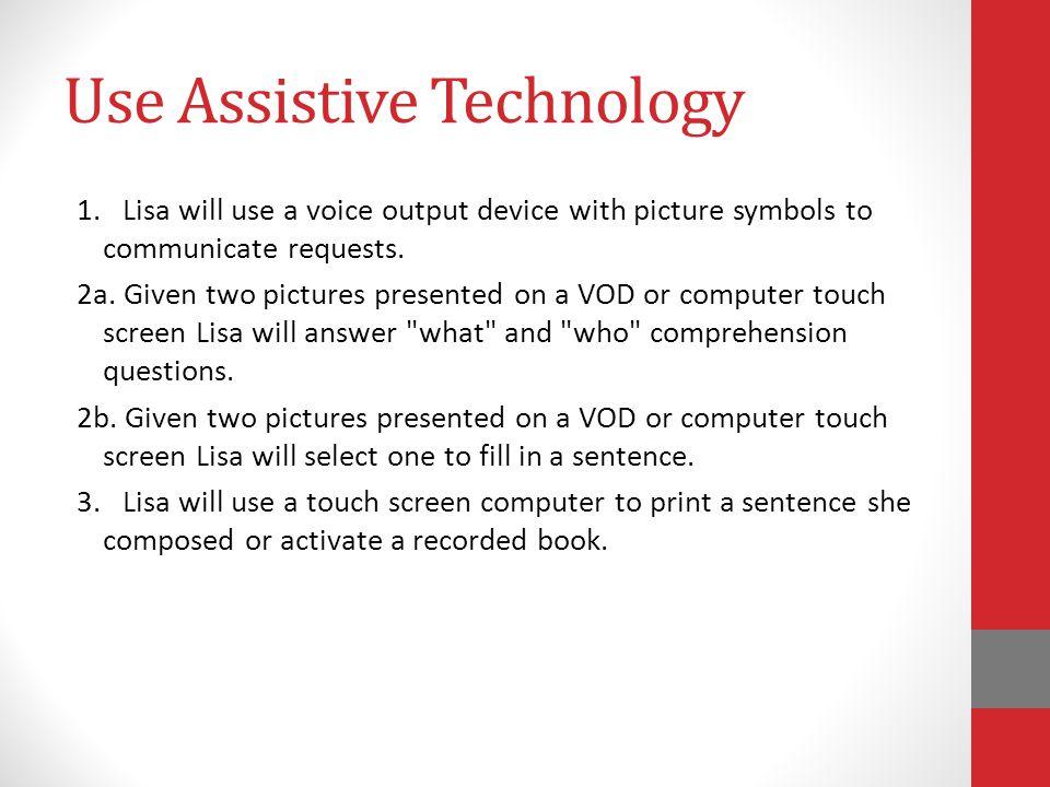 Use Assistive Technology