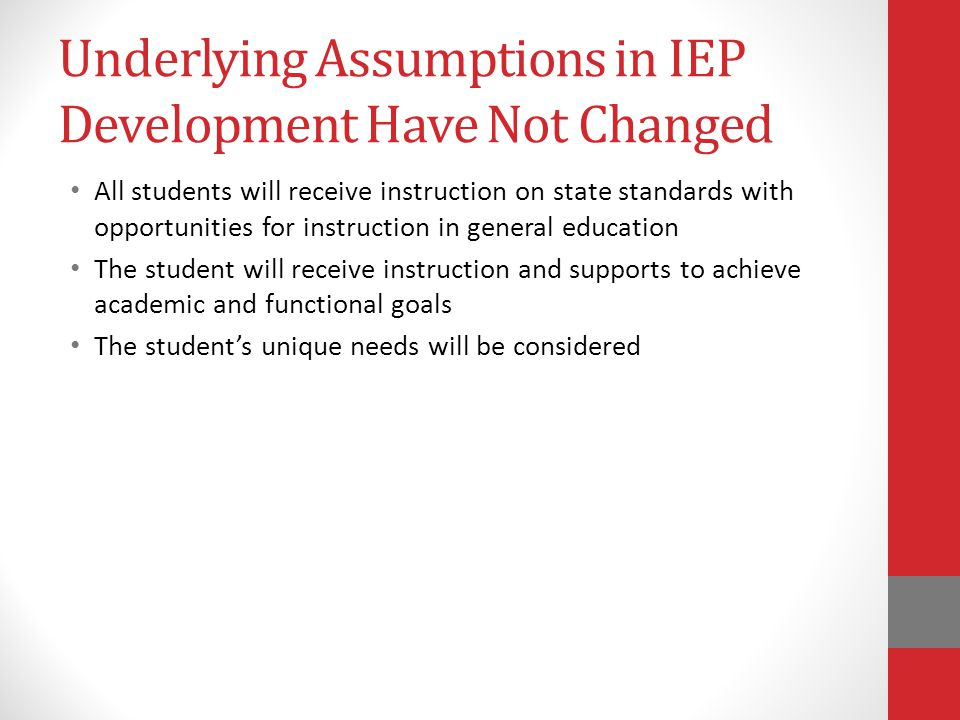 Underlying Assumptions in IEP Development Have Not Changed