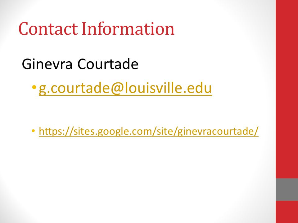 Contact Information Ginevra Courtade. g.courtade@louisville.edu.