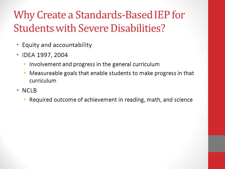 Why Create a Standards-Based IEP for Students with Severe Disabilities