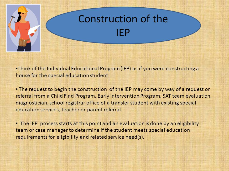 Construction of the IEP