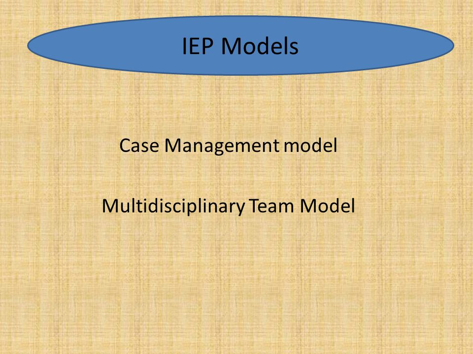 Case Management model Multidisciplinary Team Model