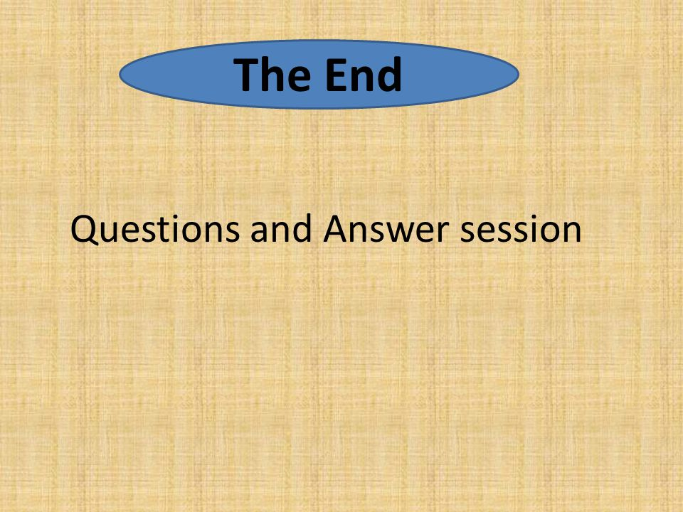 The End Questions and Answer session