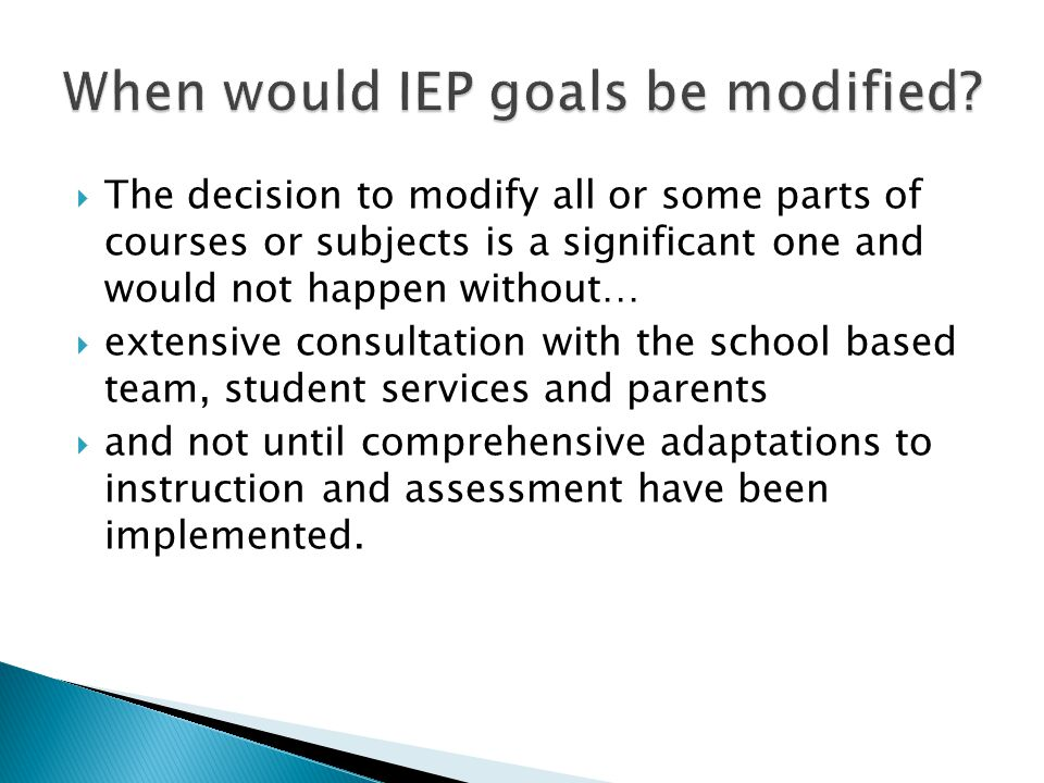 When would IEP goals be modified