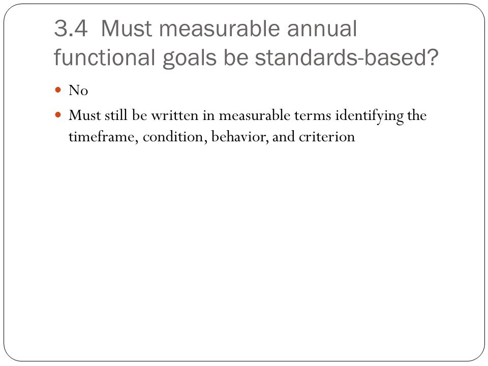 3.4 Must measurable annual functional goals be standards-based