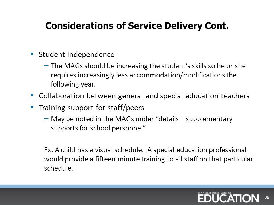 Considerations of Service Delivery Cont.