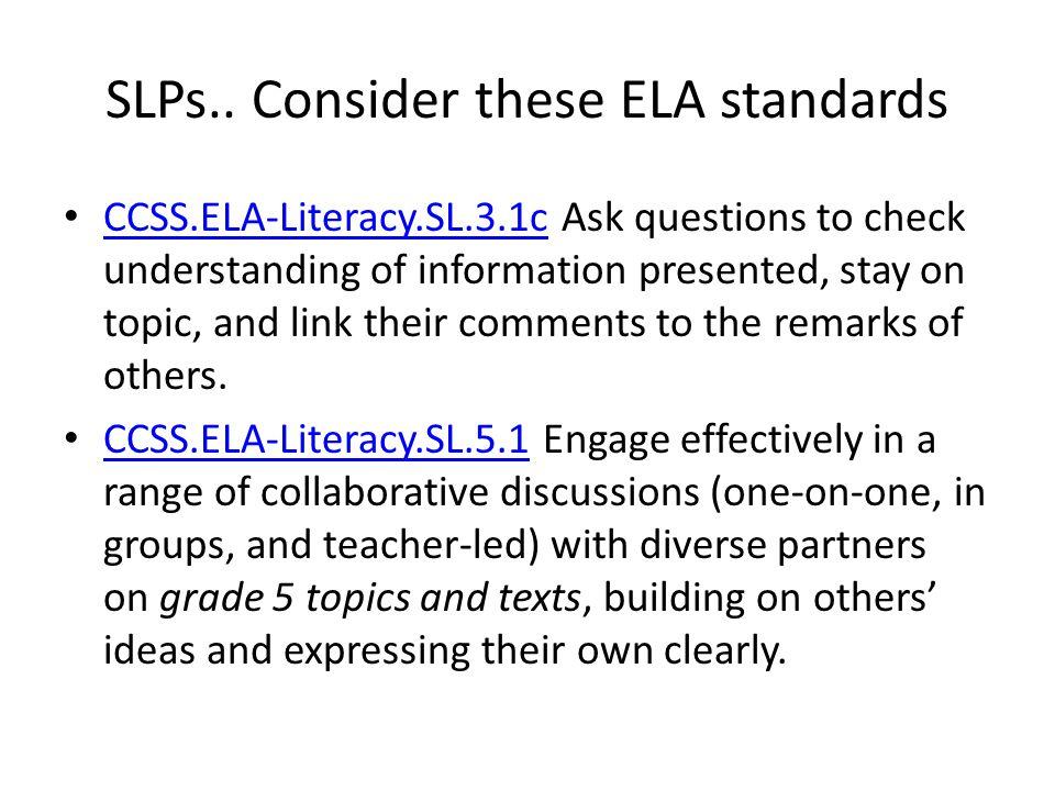 SLPs.. Consider these ELA standards