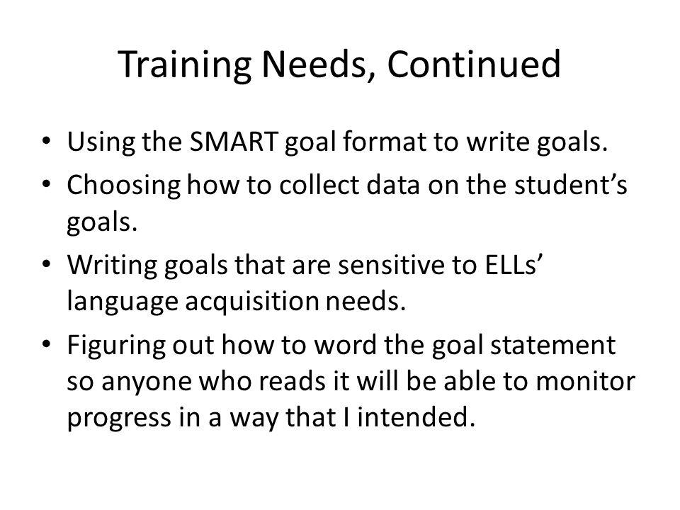 Training Needs, Continued