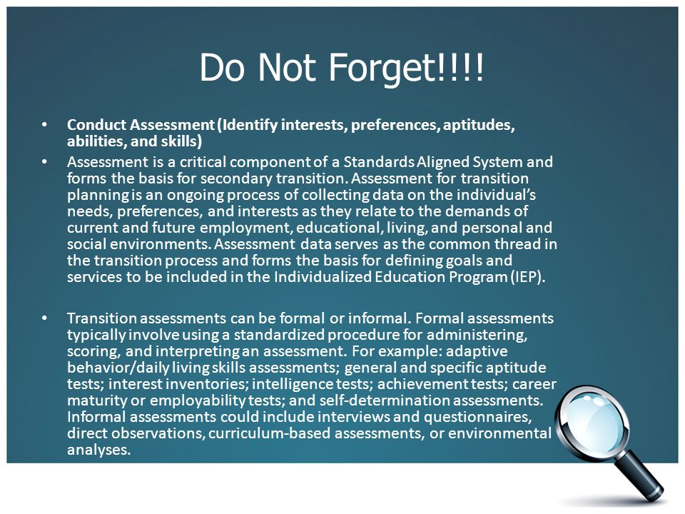 Do Not Forget!!!! Conduct Assessment (Identify interests, preferences, aptitudes, abilities, and skills)