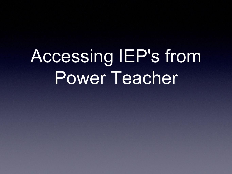 Accessing IEP s from Power Teacher