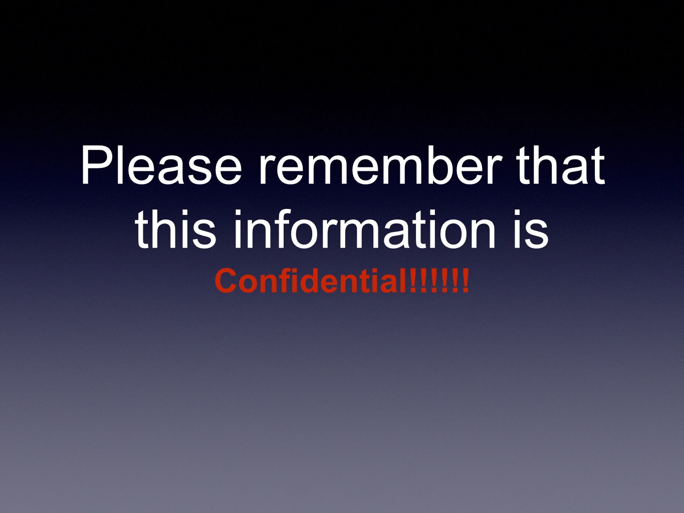 Please remember that this information is