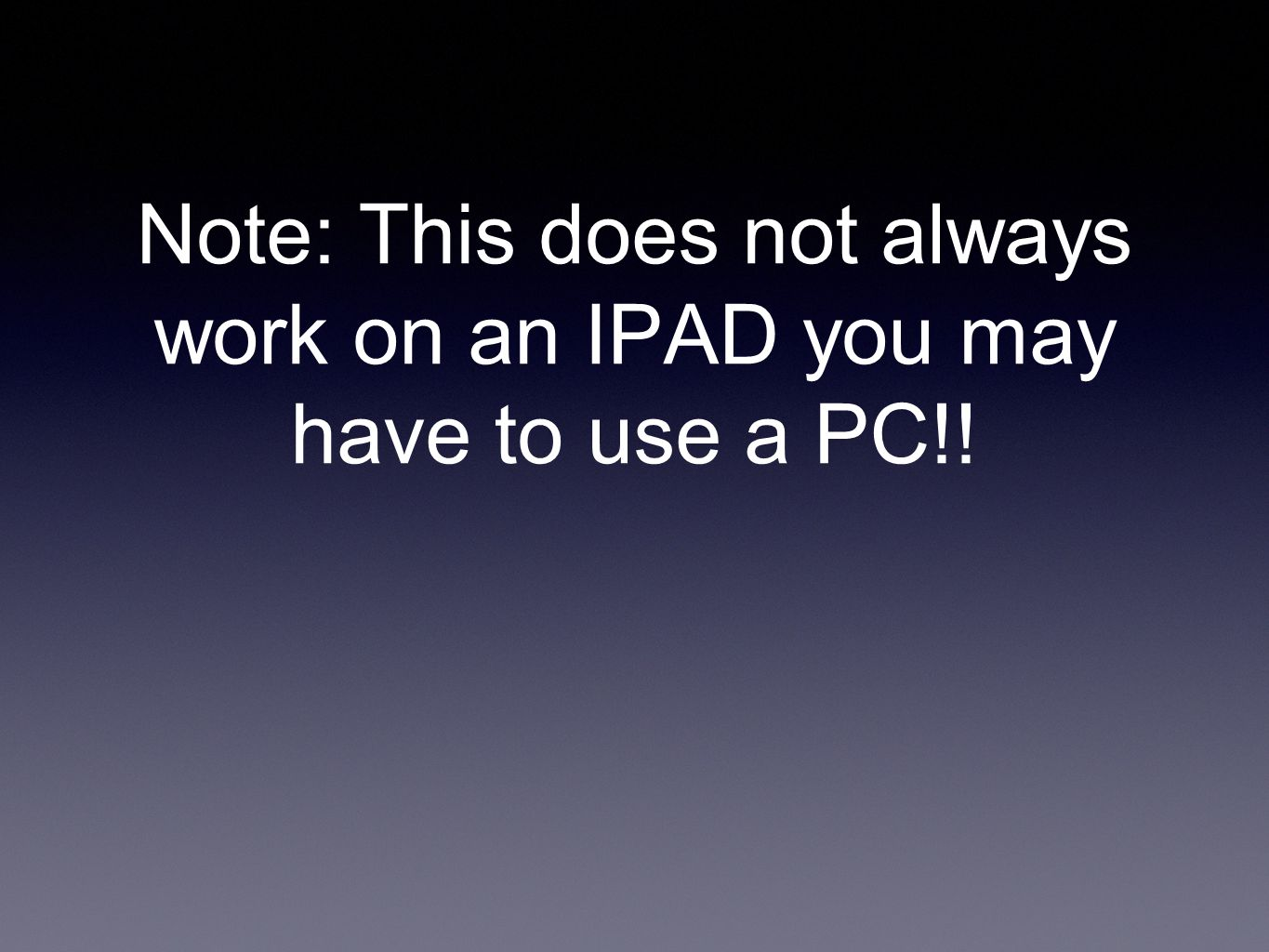 Note: This does not always work on an IPAD you may have to use a PC!!