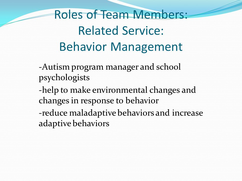 Roles of Team Members: Related Service: Behavior Management