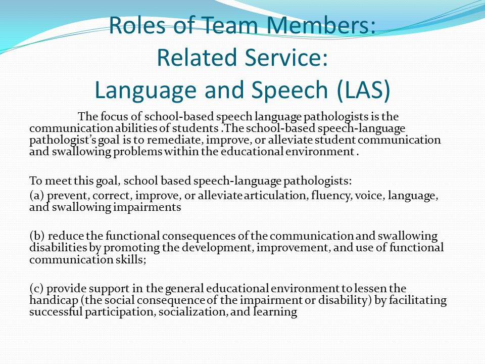 Roles of Team Members: Related Service: Language and Speech (LAS)