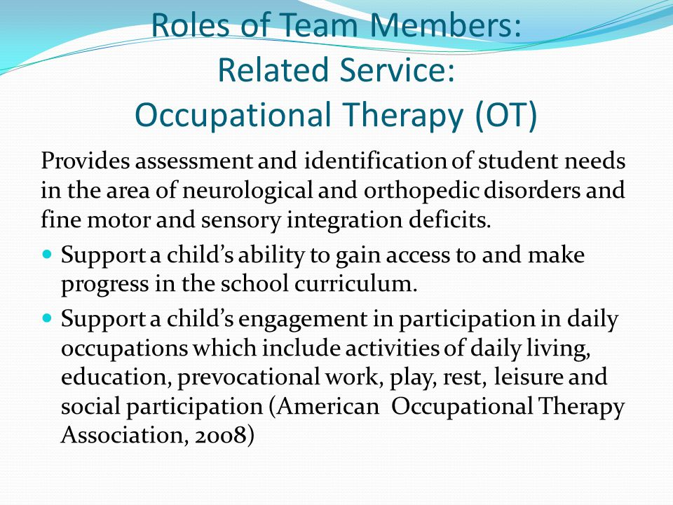 Roles of Team Members: Related Service: Occupational Therapy (OT)