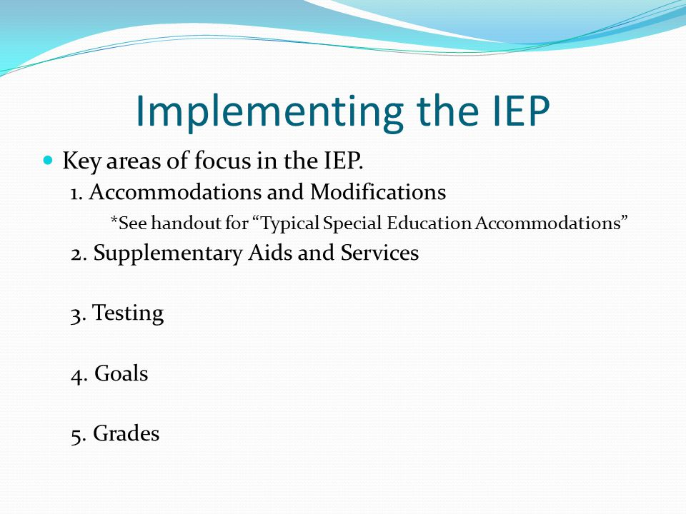 Implementing the IEP Key areas of focus in the IEP.