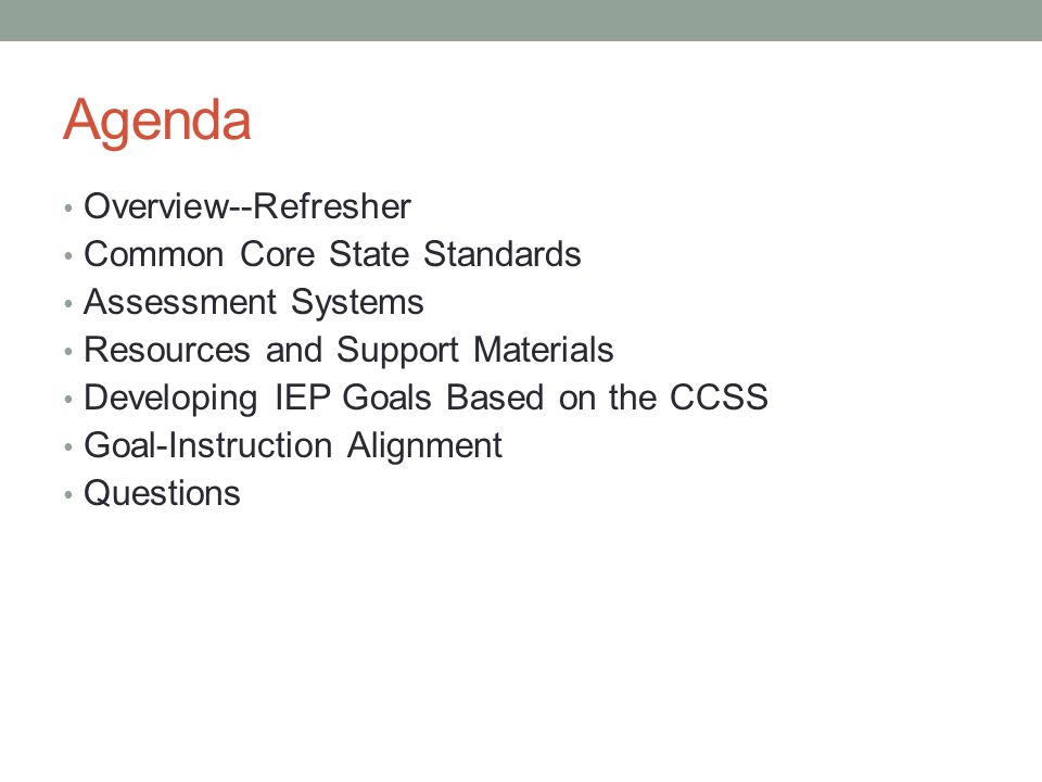 Agenda Overview--Refresher Common Core State Standards