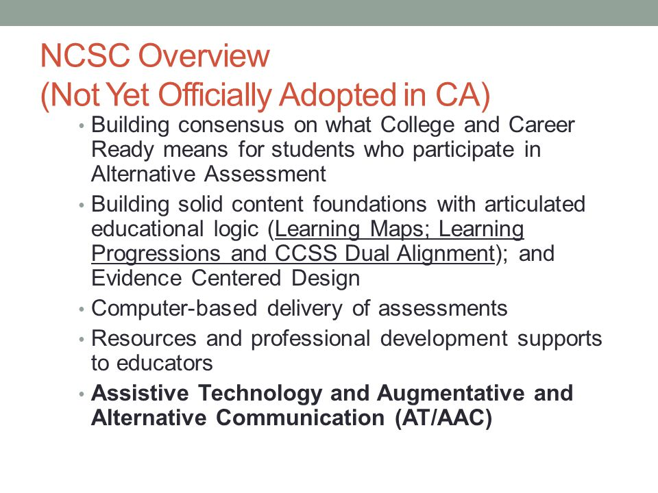 NCSC Overview (Not Yet Officially Adopted in CA)