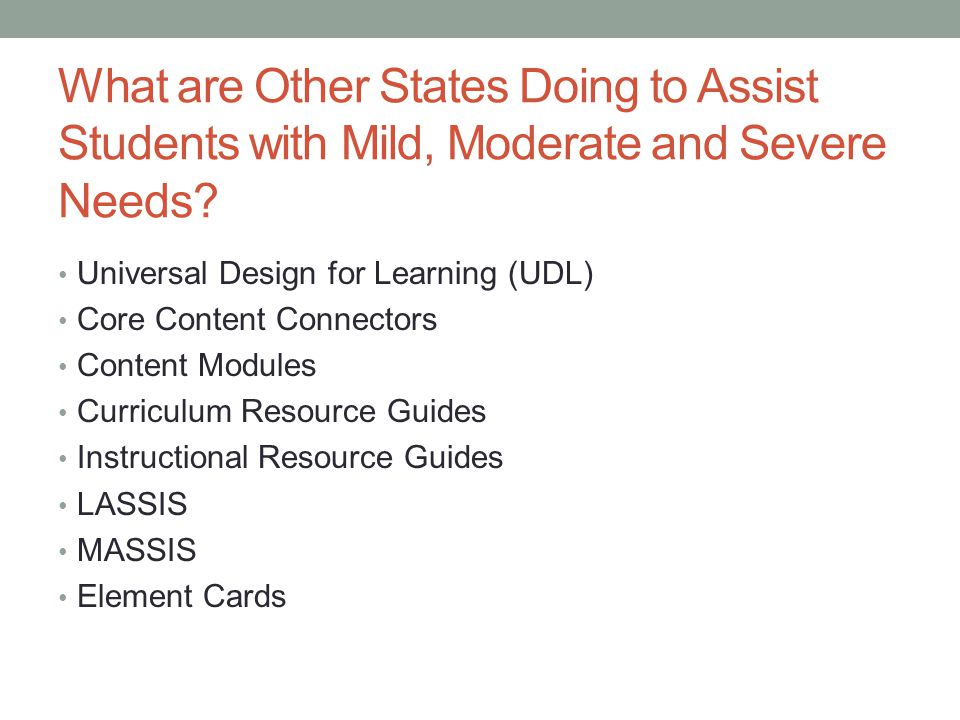 What are Other States Doing to Assist Students with Mild, Moderate and Severe Needs