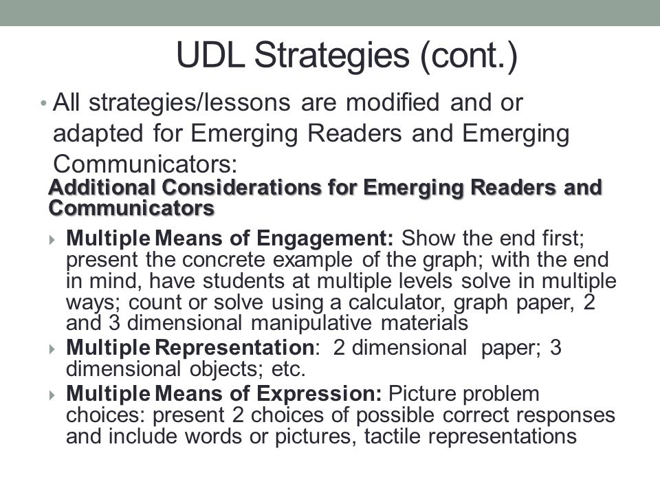 UDL Strategies (cont.) All strategies/lessons are modified and or adapted for Emerging Readers and Emerging Communicators: