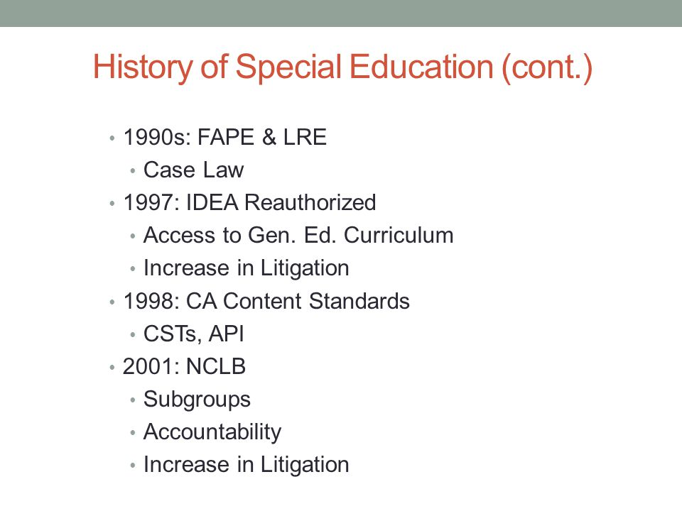 History of Special Education (cont.)