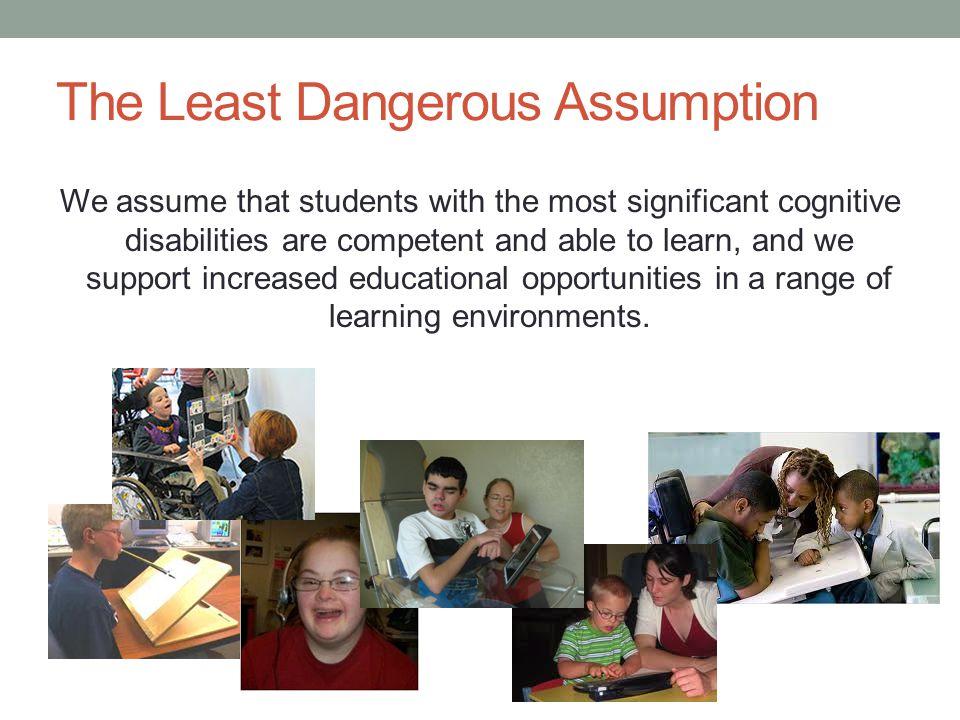 The Least Dangerous Assumption