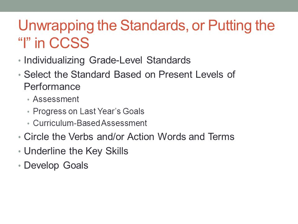 Unwrapping the Standards, or Putting the I in CCSS