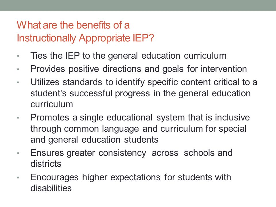 What are the benefits of a Instructionally Appropriate IEP