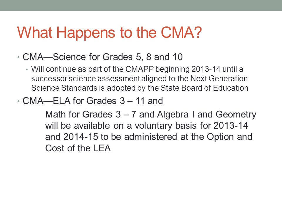 What Happens to the CMA CMA—Science for Grades 5, 8 and 10
