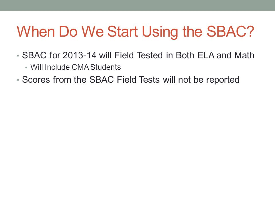 When Do We Start Using the SBAC