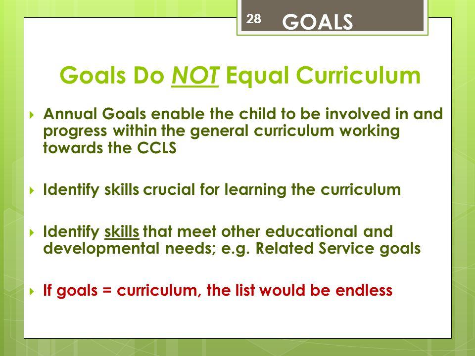 Goals Do NOT Equal Curriculum