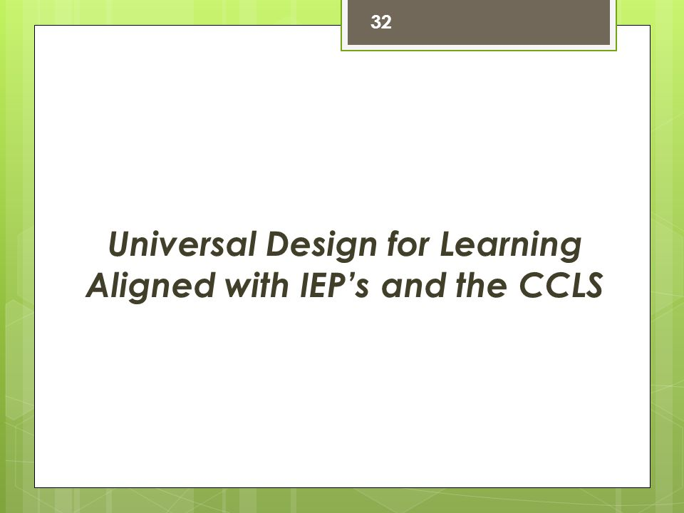 Universal Design for Learning Aligned with IEP's and the CCLS