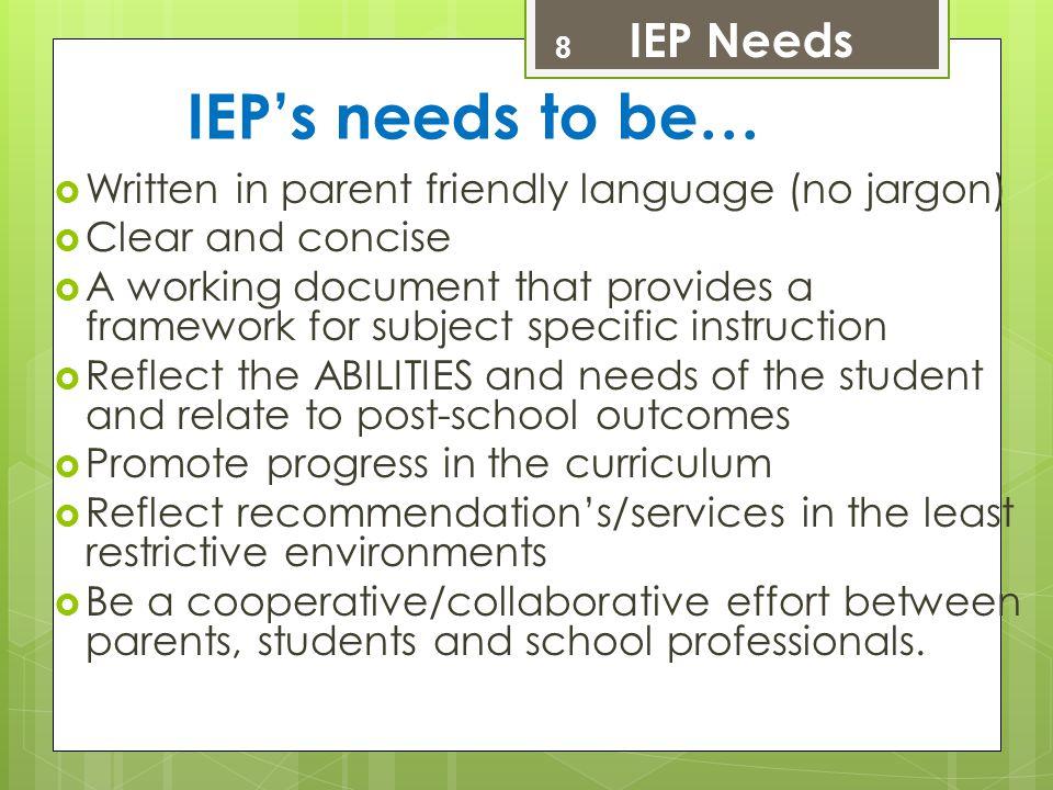 IEP's needs to be… IEP Needs