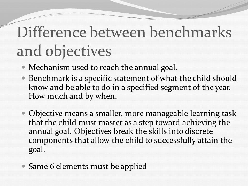 Difference between benchmarks and objectives