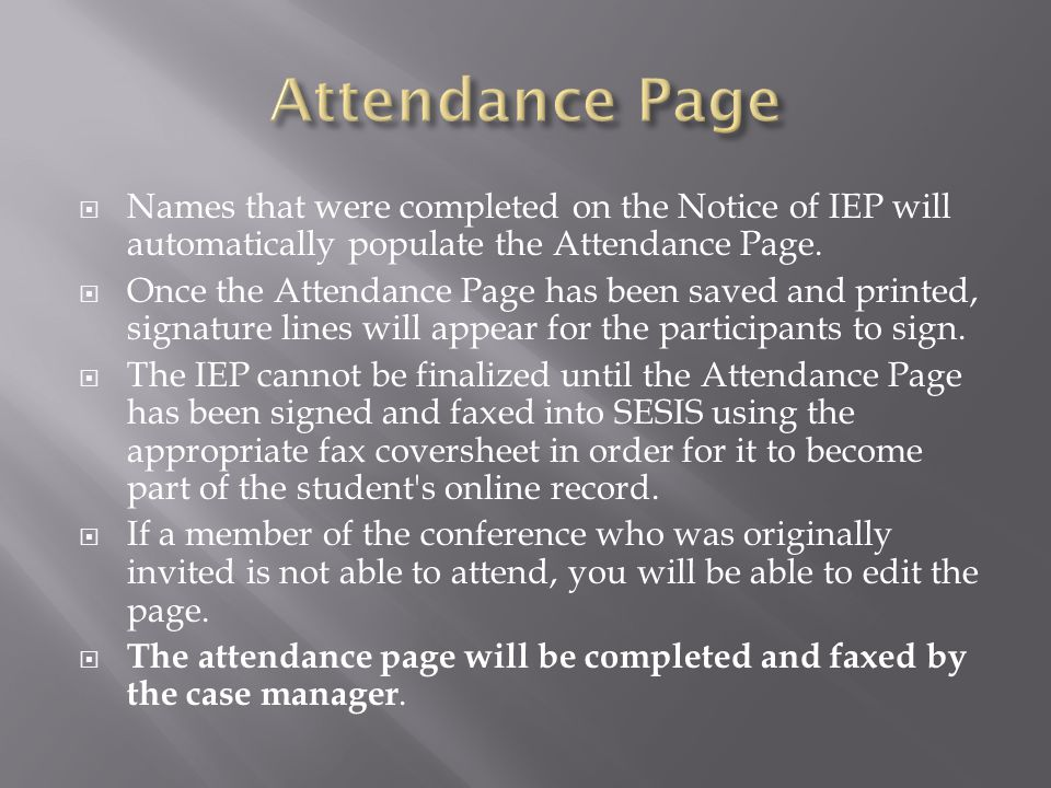 Attendance Page Names that were completed on the Notice of IEP will automatically populate the Attendance Page.