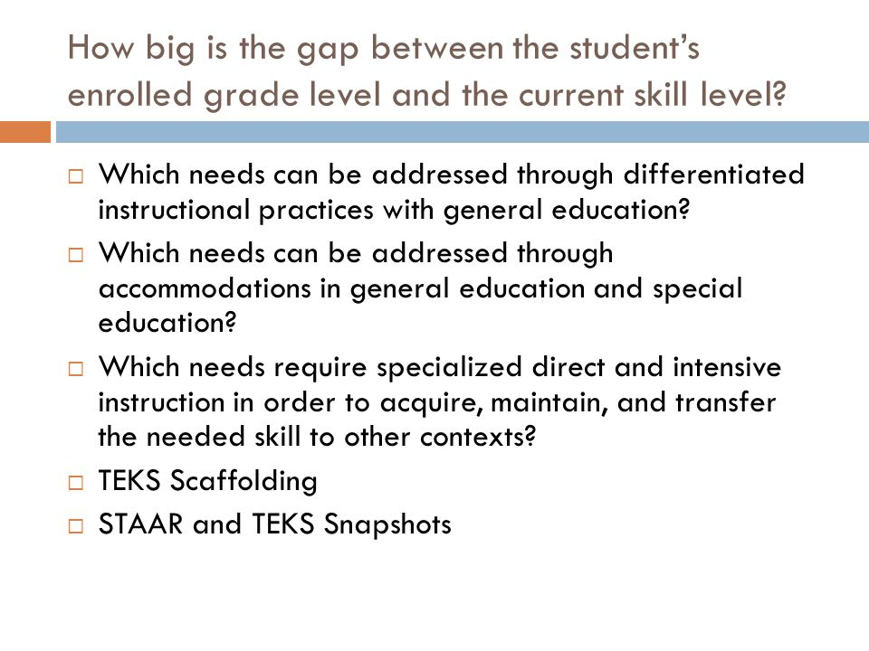 How big is the gap between the student's enrolled grade level and the current skill level