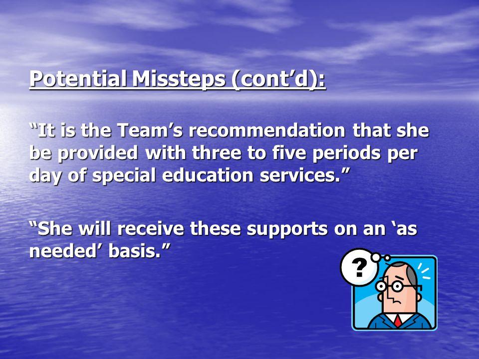 Potential Missteps (cont'd):
